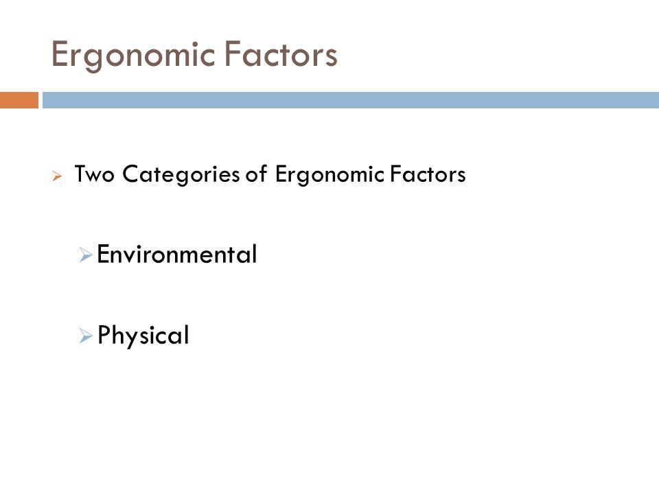 Ergonomic Factors Environmental Physical