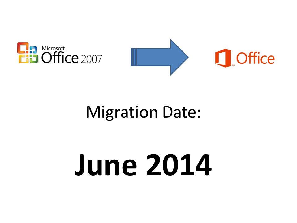 Migration Date: June 2014