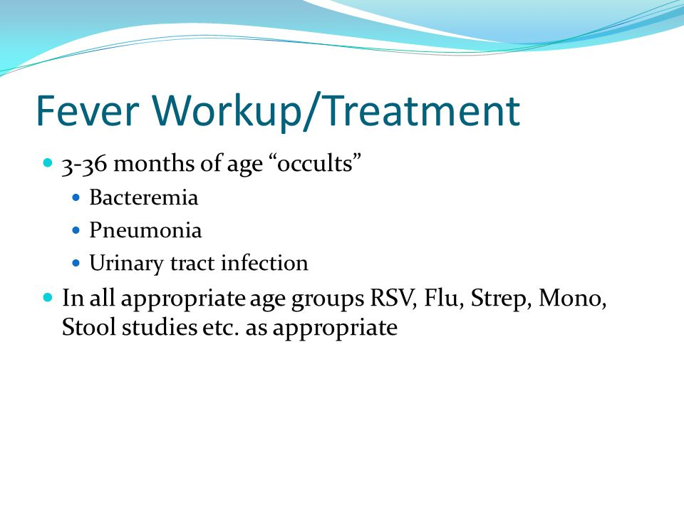 Fever Workup/Treatment