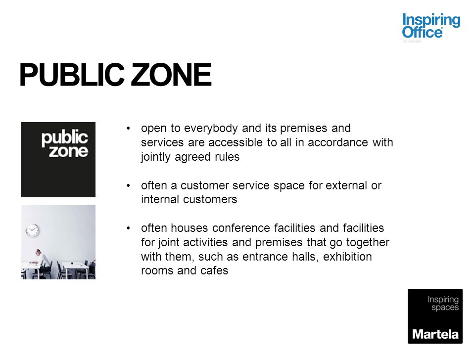 PUBLIC ZONE open to everybody and its premises and services are accessible to all in accordance with jointly agreed rules.