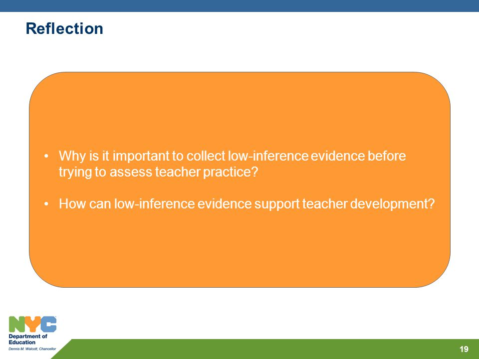 Reflection Why is it important to collect low-inference evidence before trying to assess teacher practice