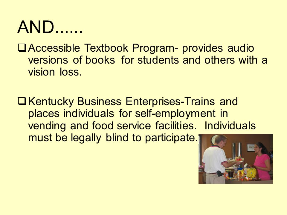 AND...... Accessible Textbook Program- provides audio versions of books for students and others with a vision loss.