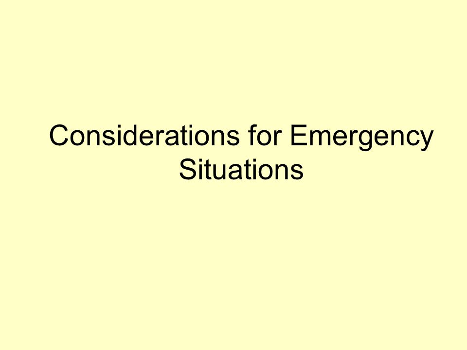 Considerations for Emergency Situations