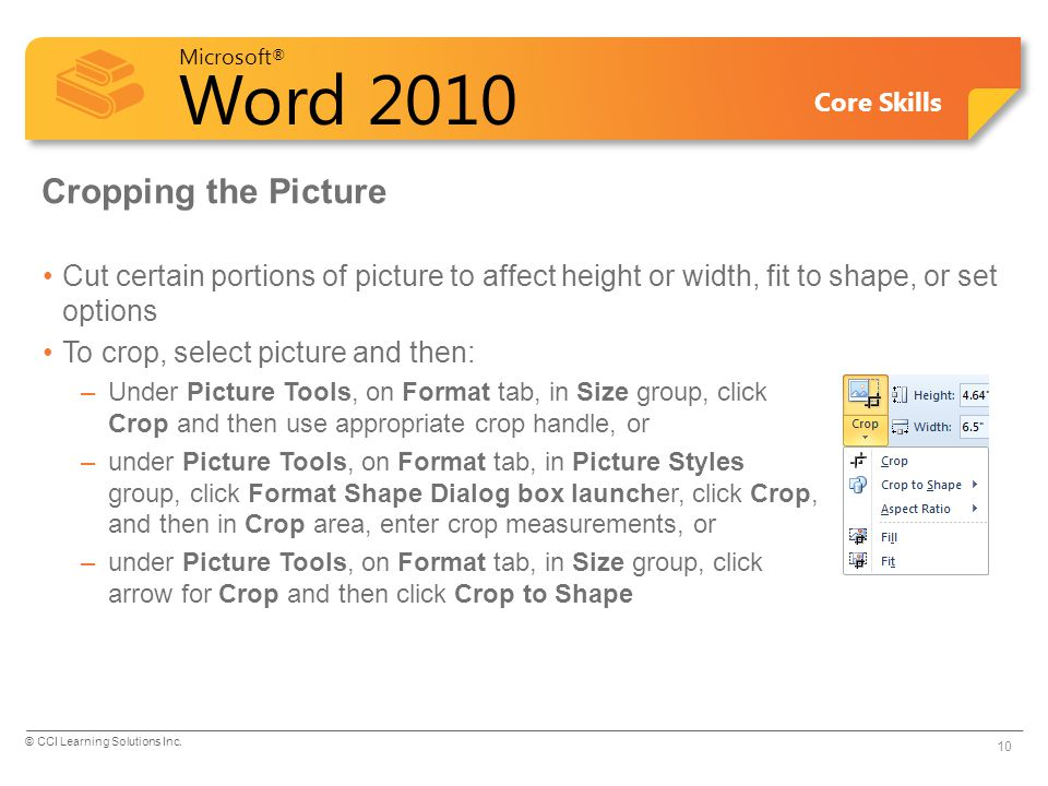 Cropping the Picture Cut certain portions of picture to affect height or width, fit to shape, or set options.