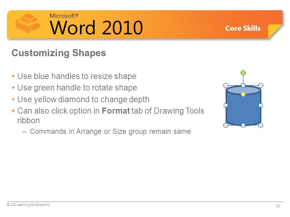 Customizing Shapes Use blue handles to resize shape