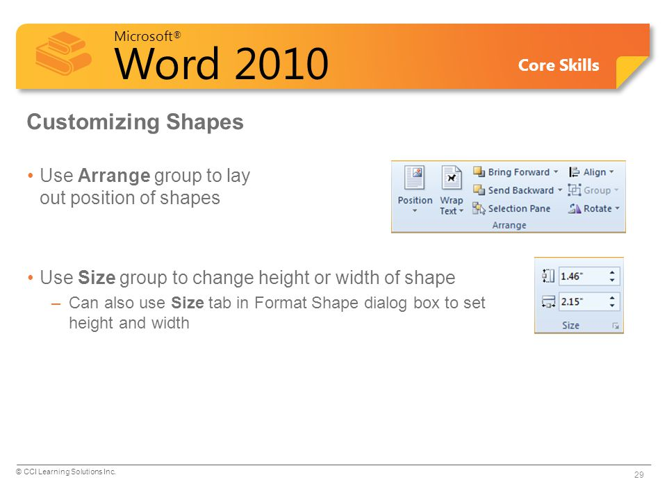 Customizing Shapes Use Arrange group to lay out position of shapes