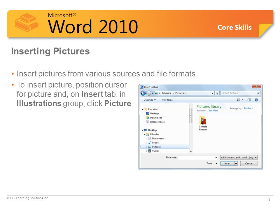 Inserting Pictures Insert pictures from various sources and file formats.