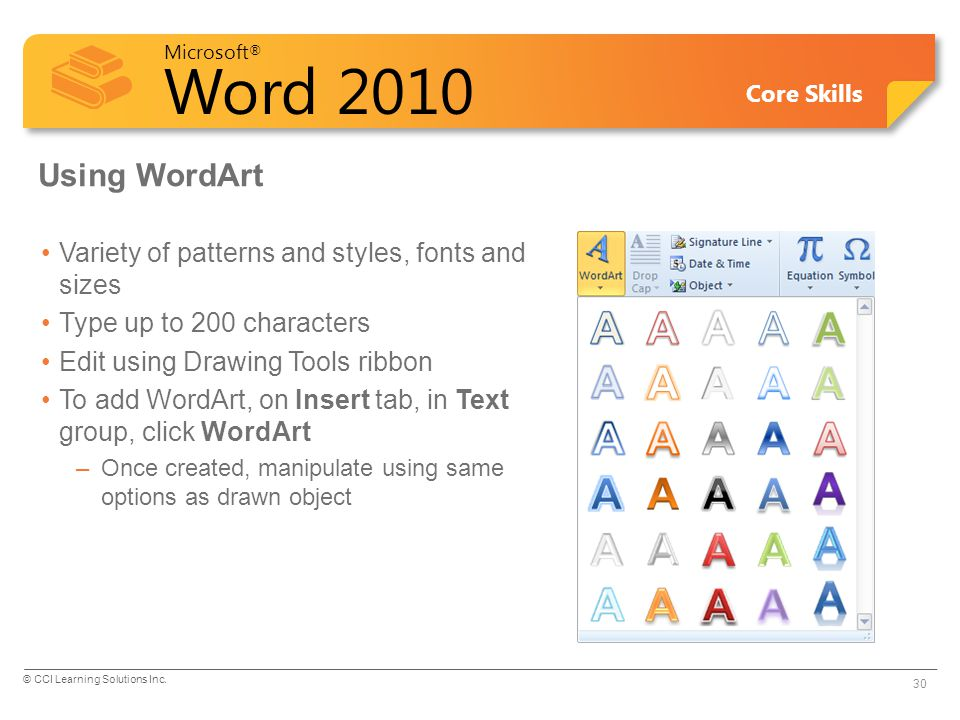 Using WordArt Variety of patterns and styles, fonts and sizes