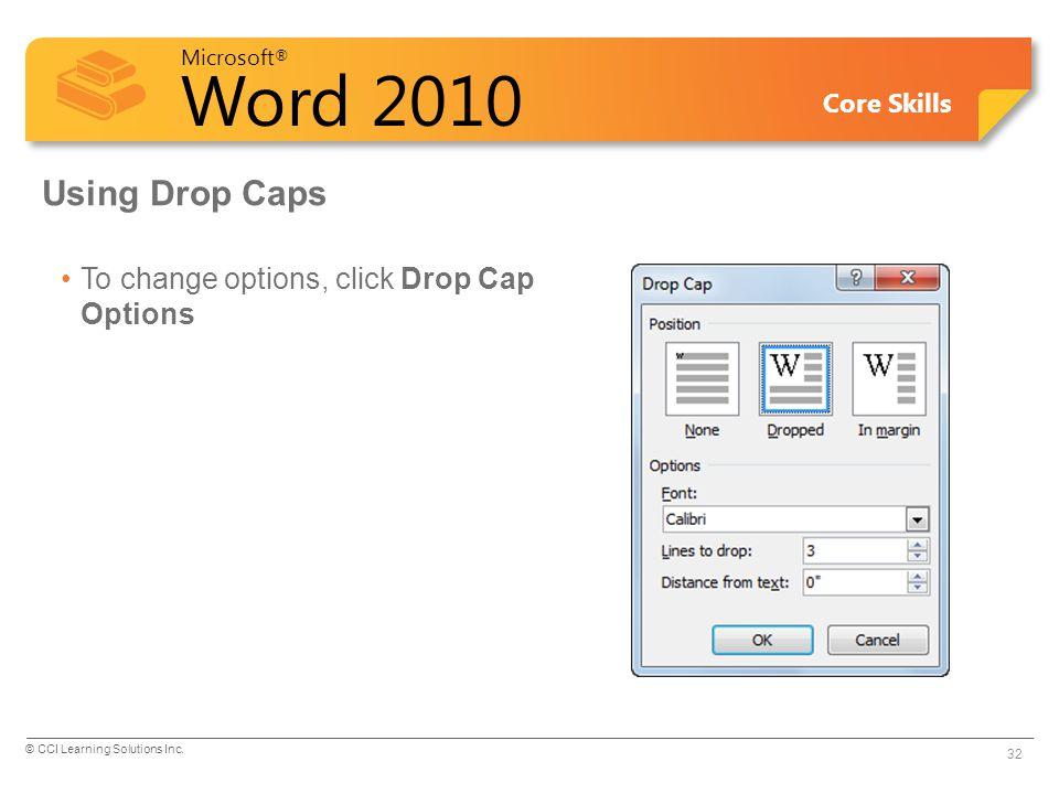 Using Drop Caps To change options, click Drop Cap Options Pg 181