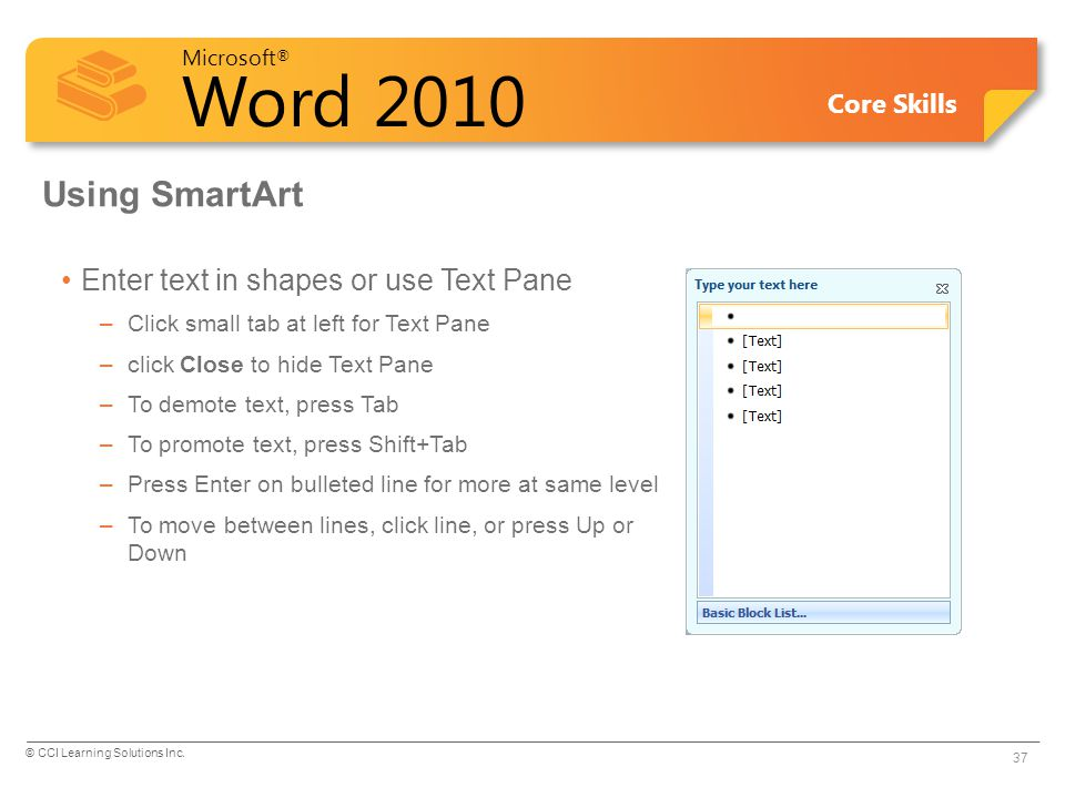Using SmartArt Enter text in shapes or use Text Pane