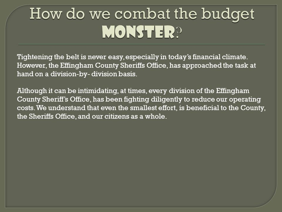 How do we combat the budget MONSTER