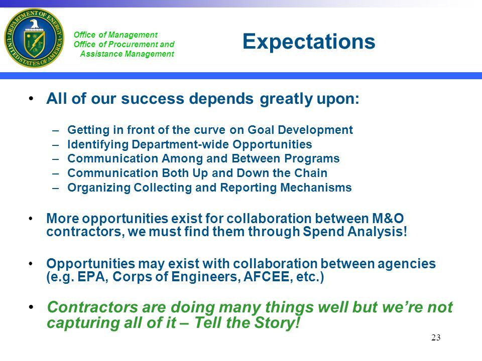 Expectations All of our success depends greatly upon: