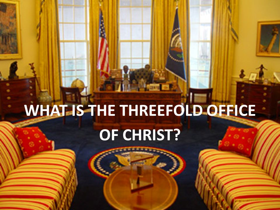 WHAT IS THE THREEFOLD OFFICE OF CHRIST