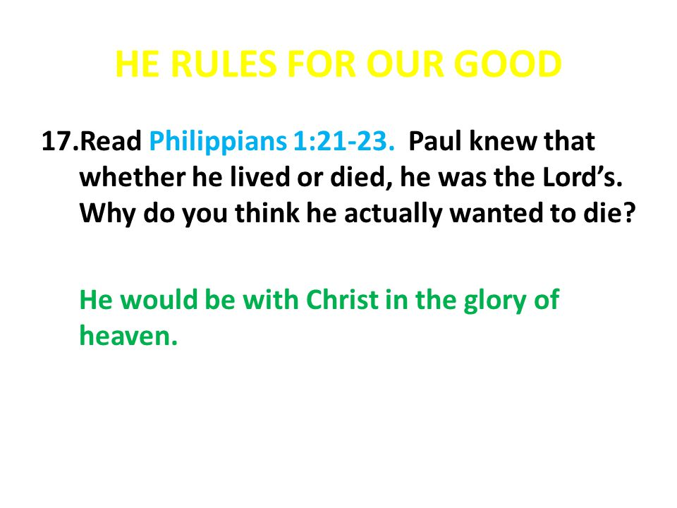 HE RULES FOR OUR GOOD