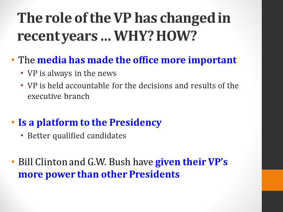 The role of the VP has changed in recent years … WHY HOW