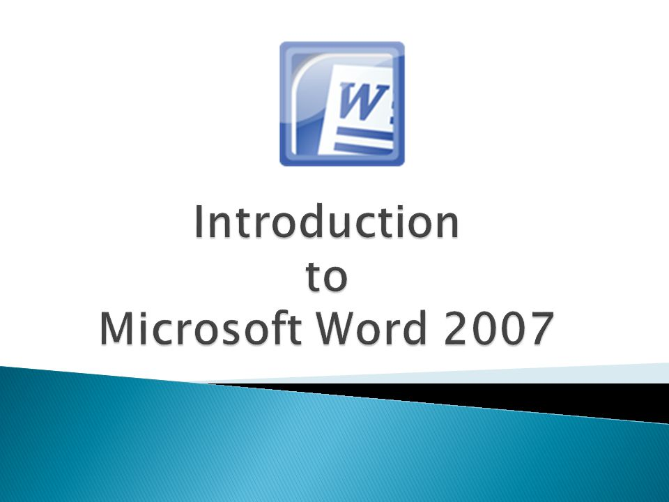 Introduction to Microsoft Word 2007