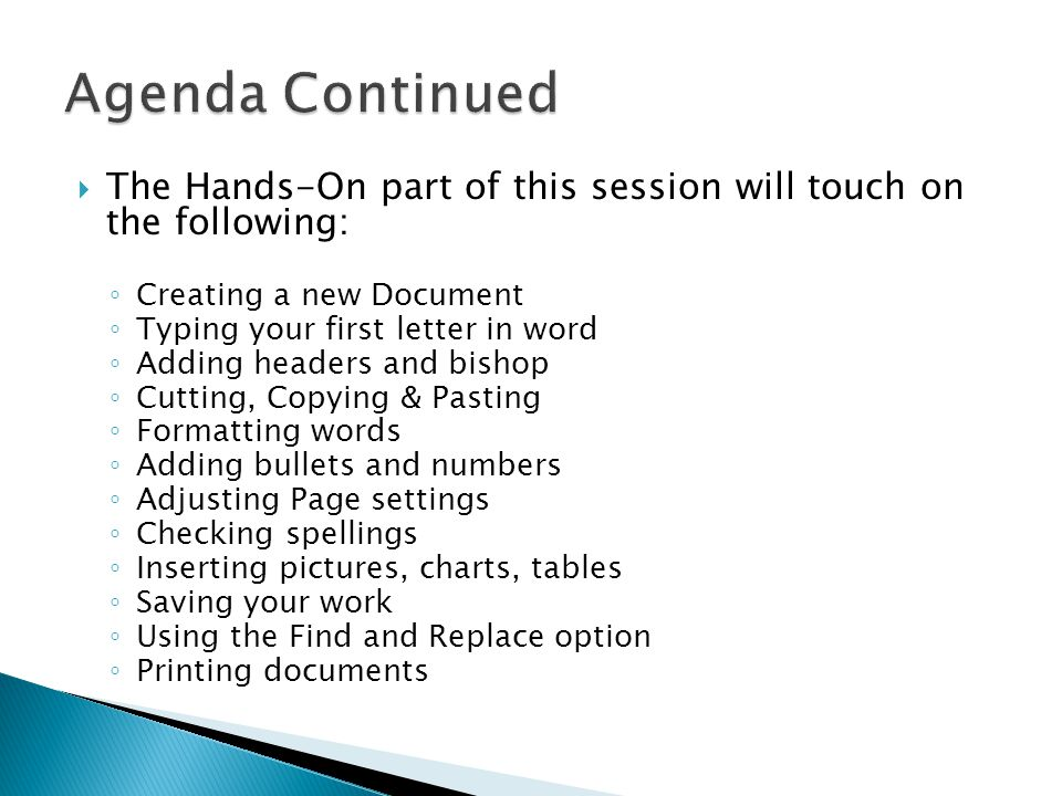 Agenda Continued The Hands-On part of this session will touch on the following: Creating a new Document.
