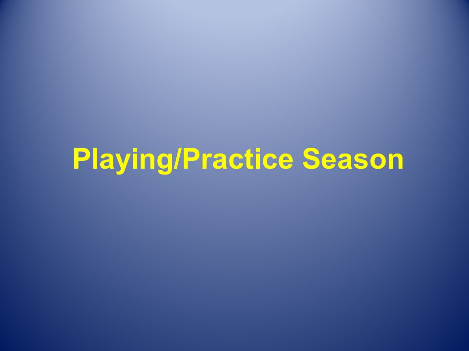 Playing/Practice Season
