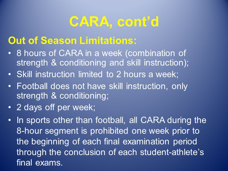 CARA, cont'd Out of Season Limitations: