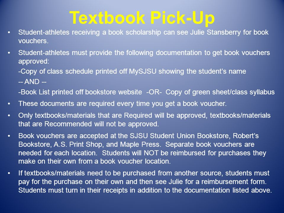 Textbook Pick-Up Student-athletes receiving a book scholarship can see Julie Stansberry for book vouchers.