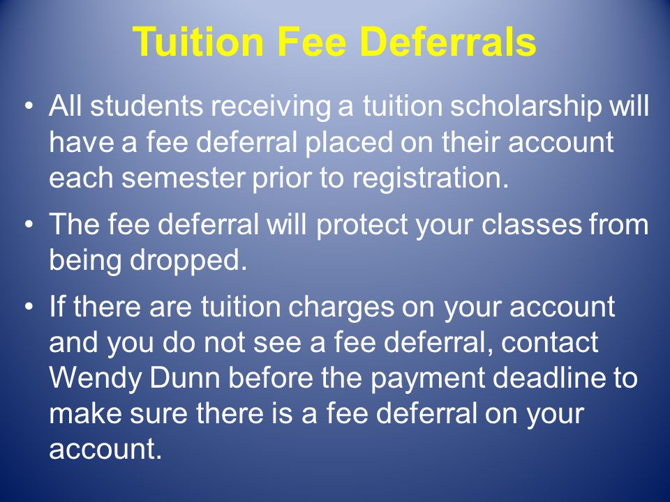 Tuition Fee Deferrals