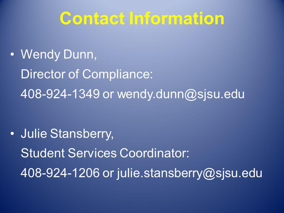 Contact Information Wendy Dunn, Director of Compliance: 408-924-1349 or wendy.dunn@sjsu.edu. Julie Stansberry,