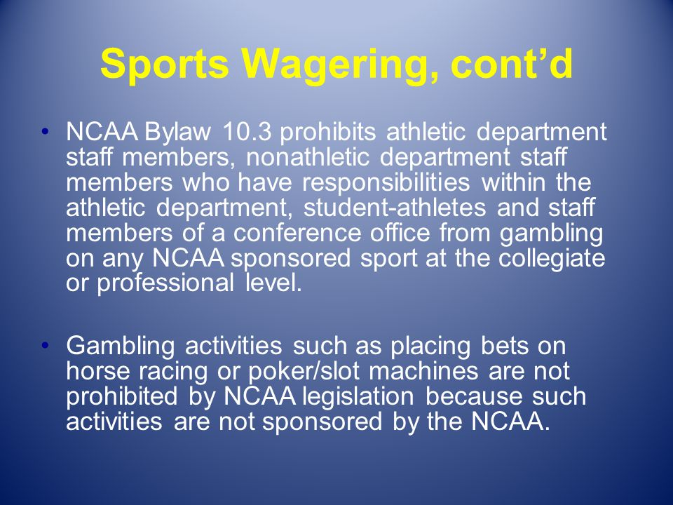 Sports Wagering, cont'd