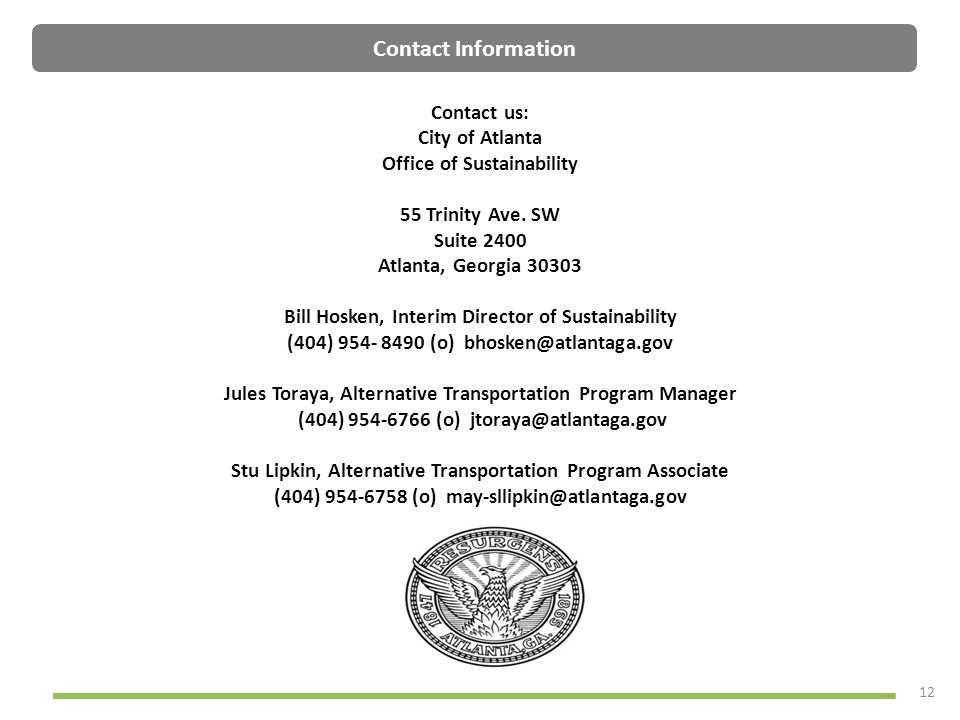 Contact Information Contact us: City of Atlanta. Office of Sustainability. 55 Trinity Ave. SW Suite 2400 Atlanta, Georgia 30303.