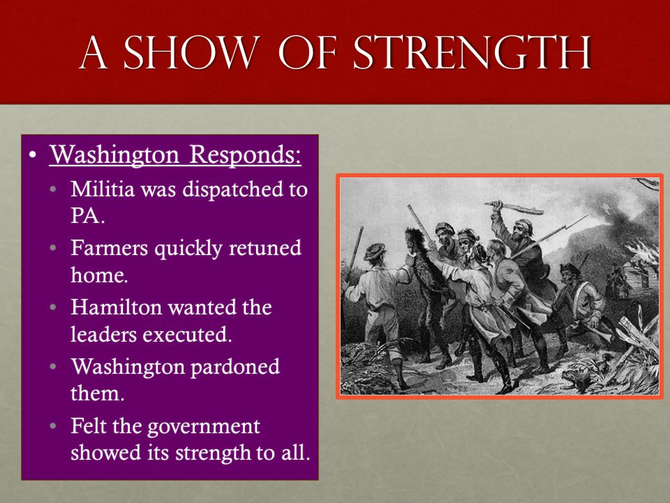 A show of strength Washington Responds: Militia was dispatched to PA.