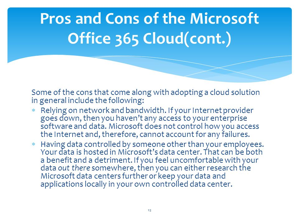 Pros and Cons of the Microsoft Office 365 Cloud(cont.)