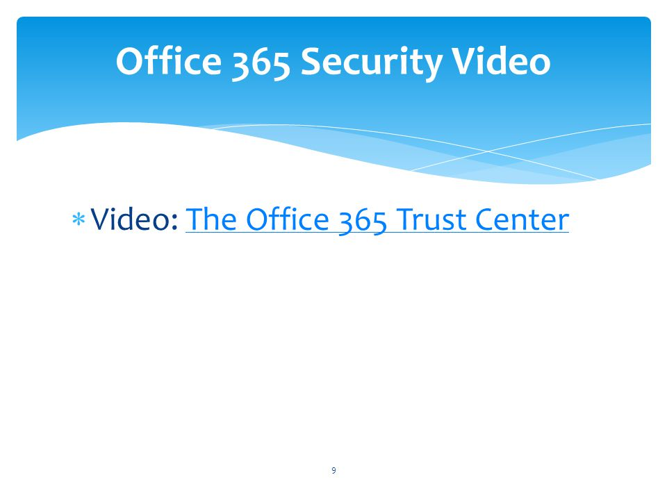 Office 365 Security Video Video: The Office 365 Trust Center
