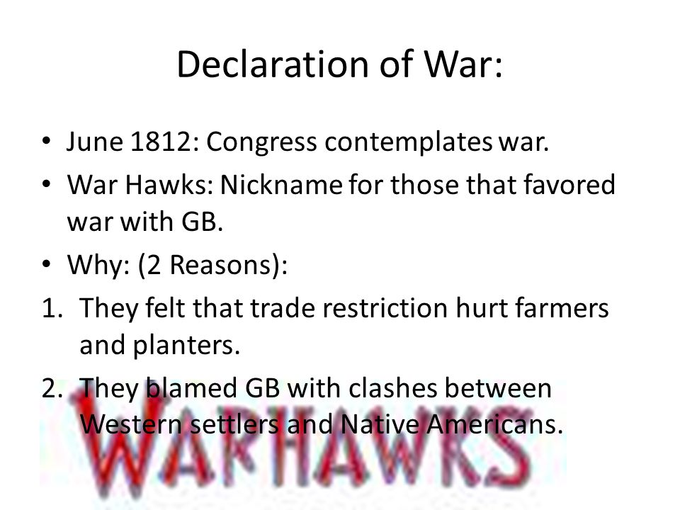 Declaration of War: June 1812: Congress contemplates war.