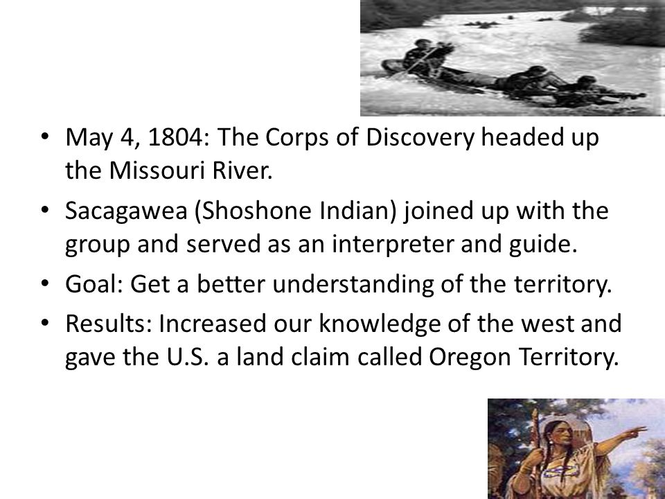 May 4, 1804: The Corps of Discovery headed up the Missouri River.