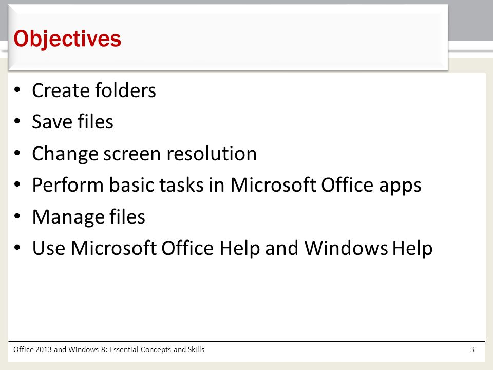 Objectives Create folders Save files Change screen resolution