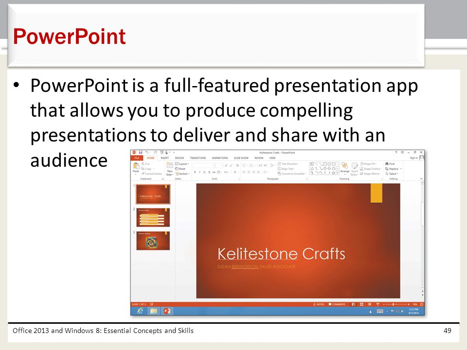 PowerPoint PowerPoint is a full-featured presentation app that allows you to produce compelling presentations to deliver and share with an audience.