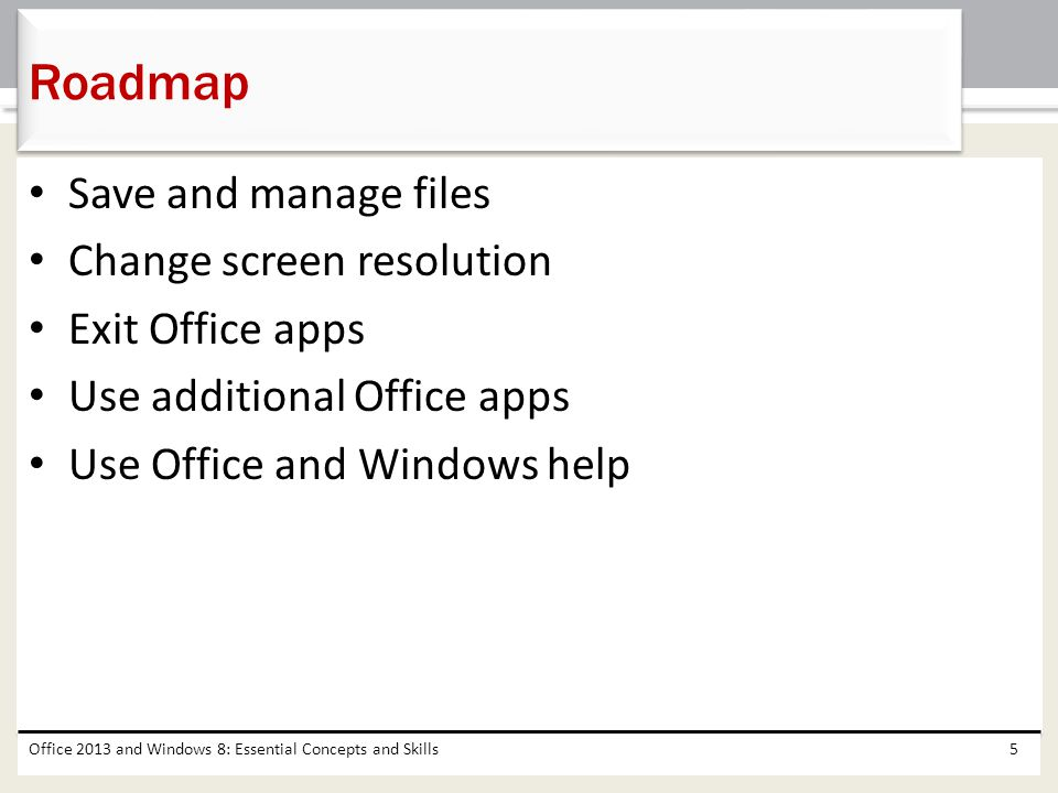 Roadmap Save and manage files Change screen resolution