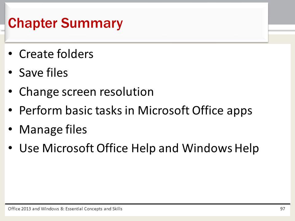 Chapter Summary Create folders Save files Change screen resolution
