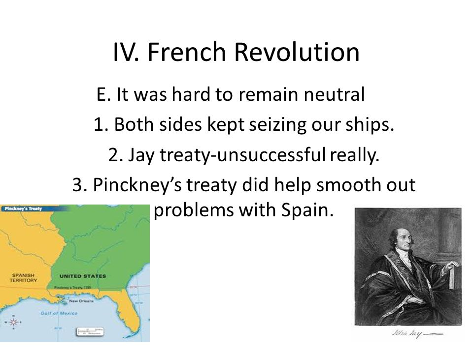 IV. French Revolution E. It was hard to remain neutral