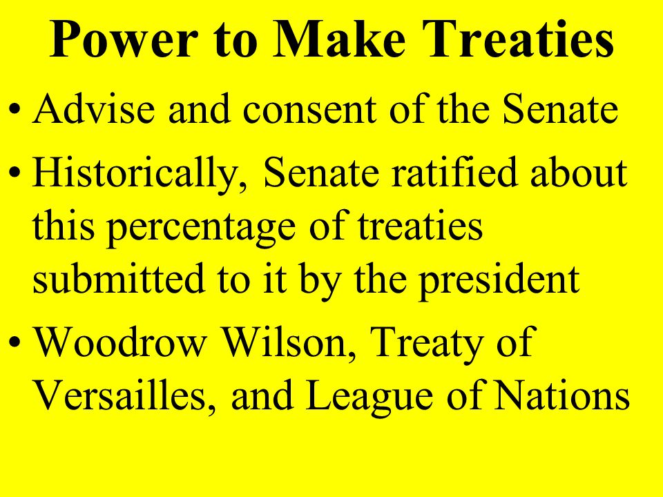 Power to Make Treaties Advise and consent of the Senate