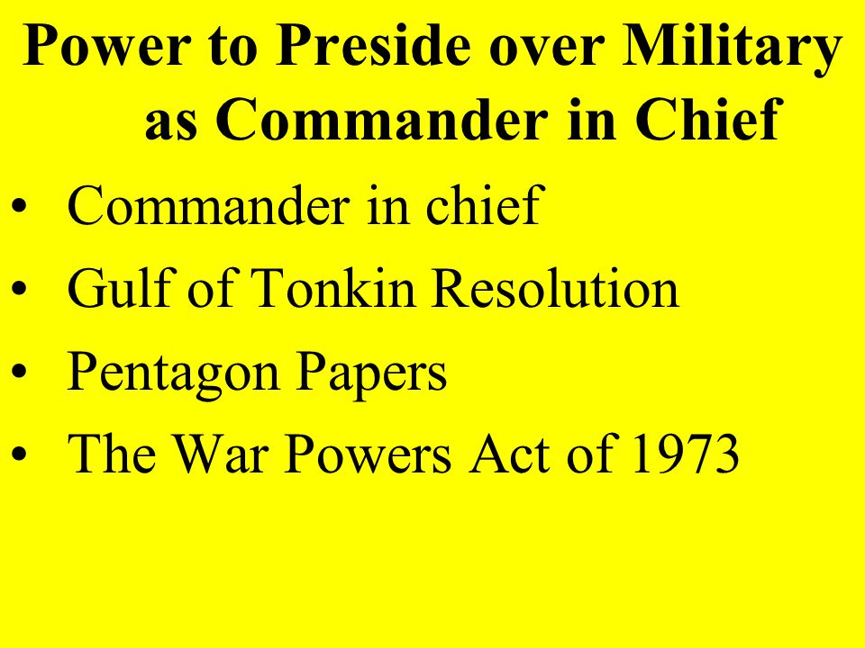 Power to Preside over Military as Commander in Chief