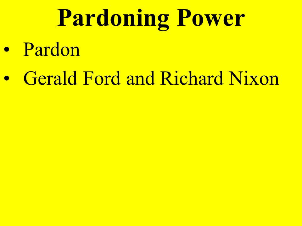 Pardoning Power Pardon Gerald Ford and Richard Nixon