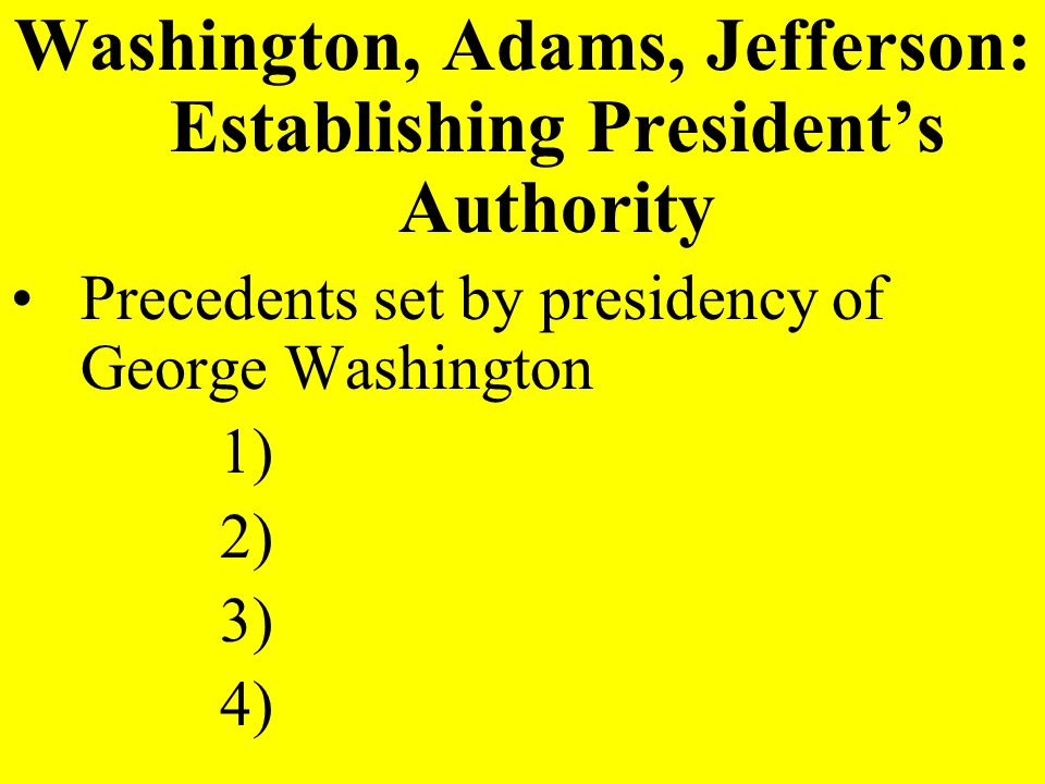 Washington, Adams, Jefferson: Establishing President's Authority