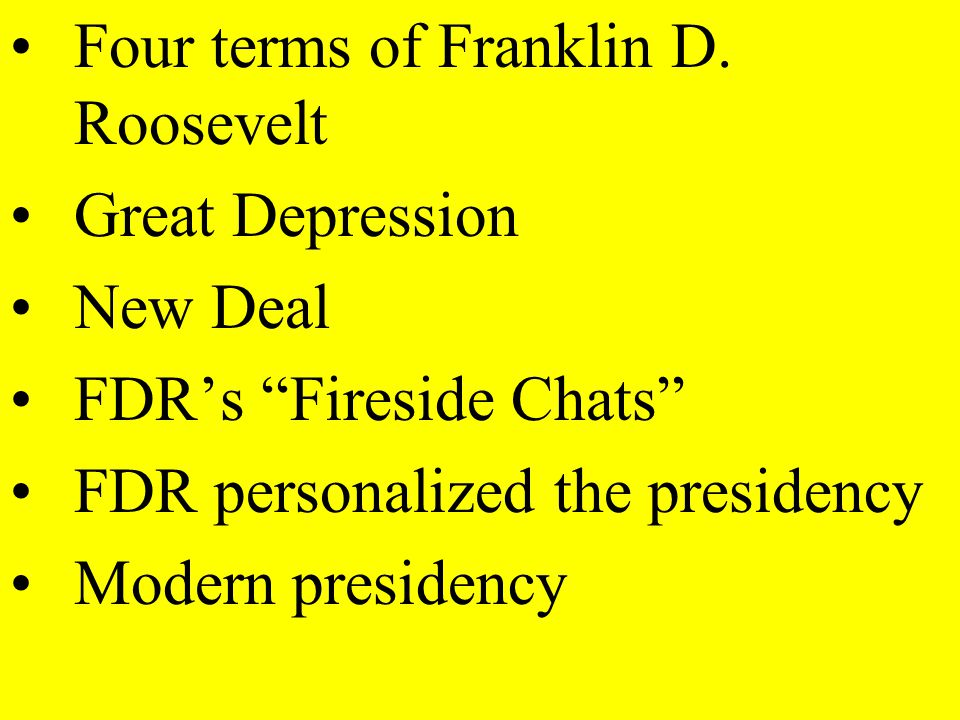 Four terms of Franklin D. Roosevelt