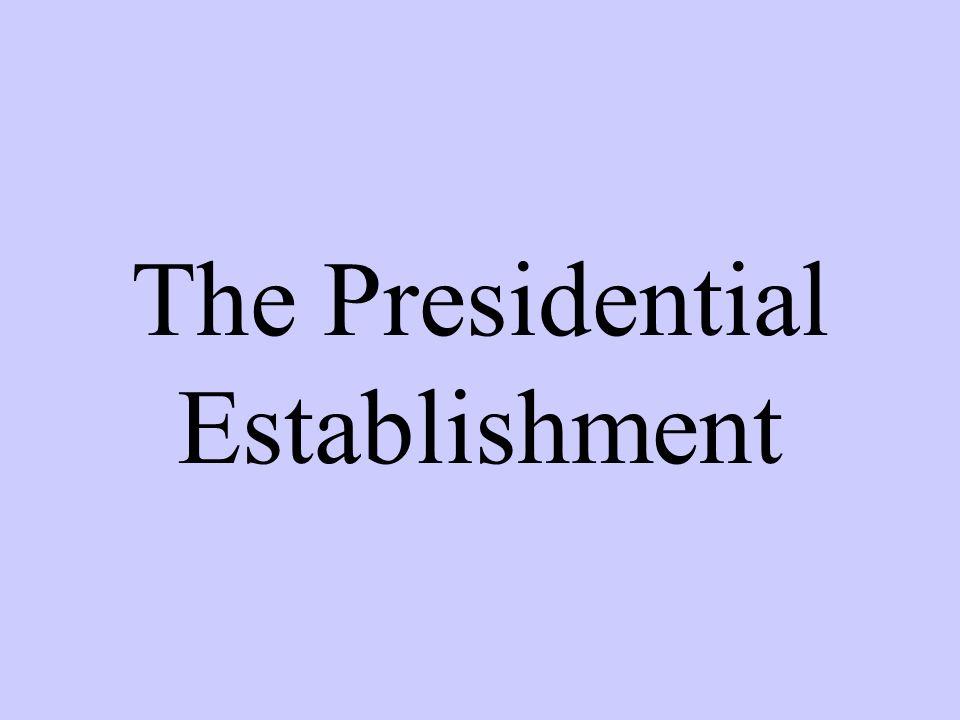 The Presidential Establishment