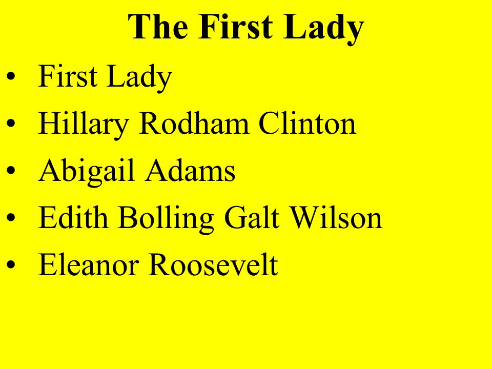 The First Lady First Lady Hillary Rodham Clinton Abigail Adams