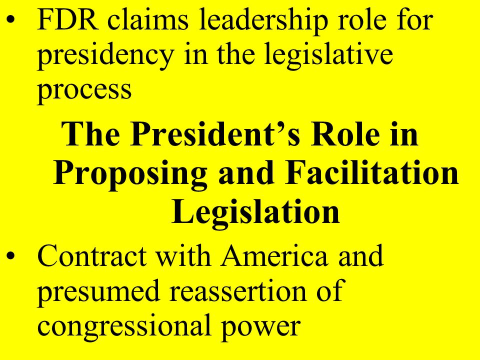The President's Role in Proposing and Facilitation Legislation