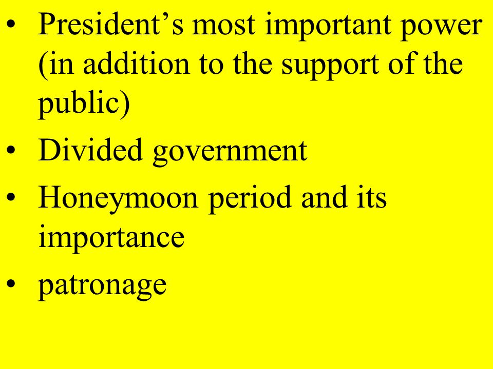 President's most important power (in addition to the support of the public)