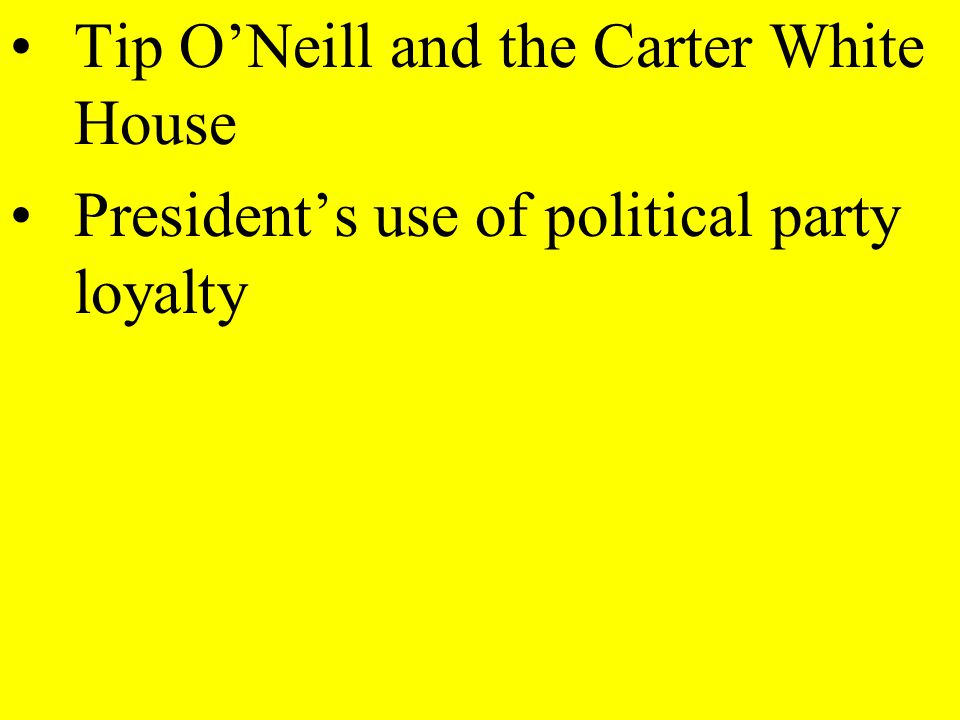 Tip O'Neill and the Carter White House