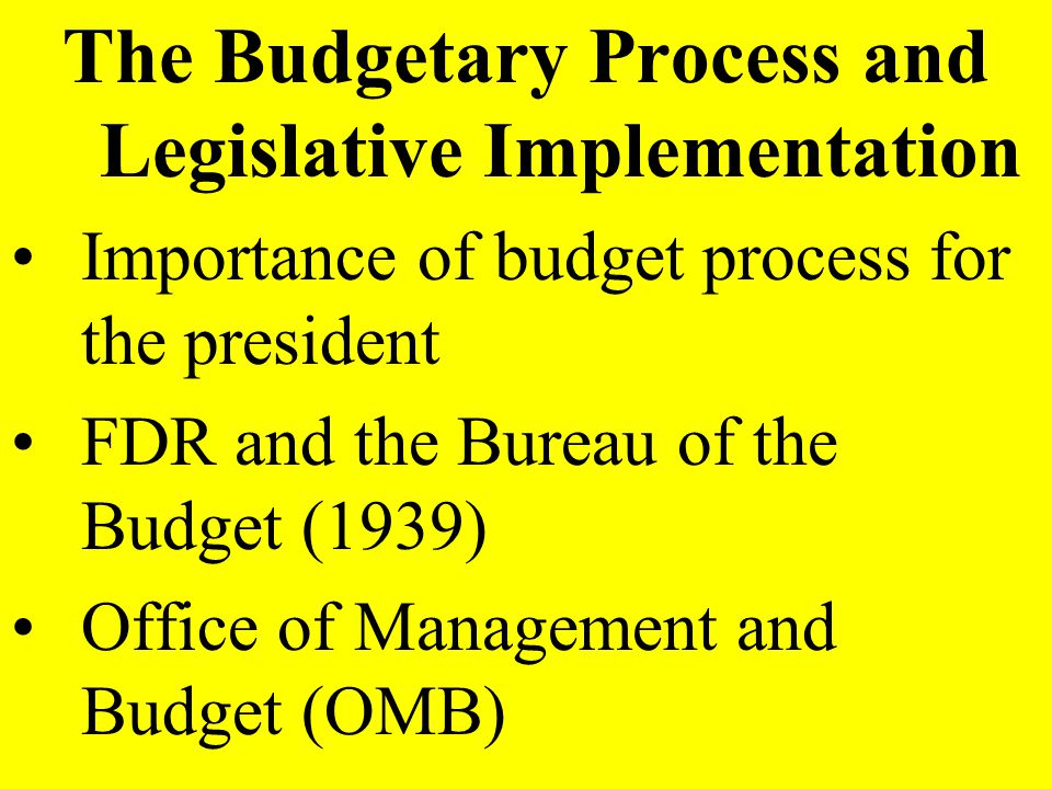 The Budgetary Process and Legislative Implementation