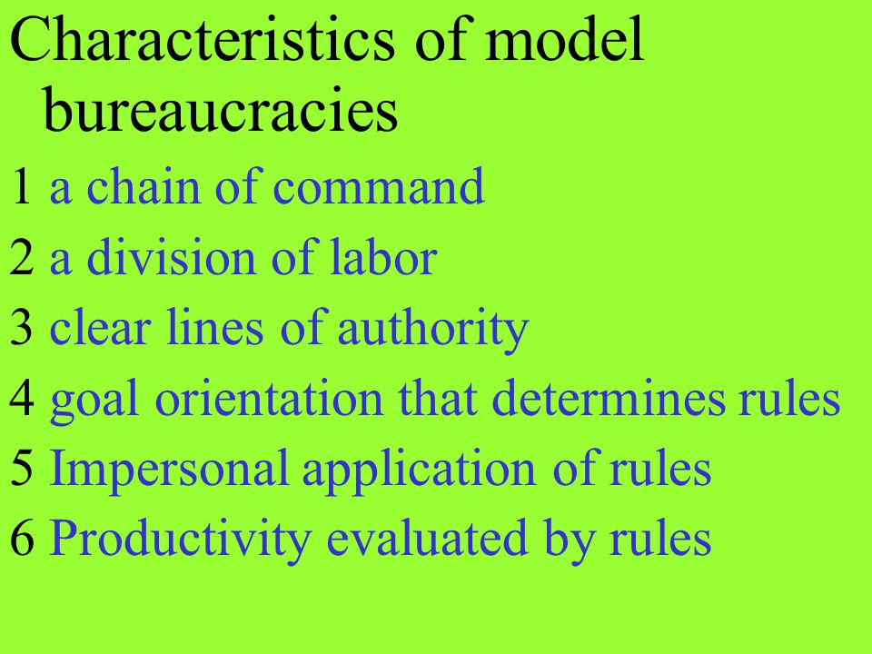 Characteristics of model bureaucracies